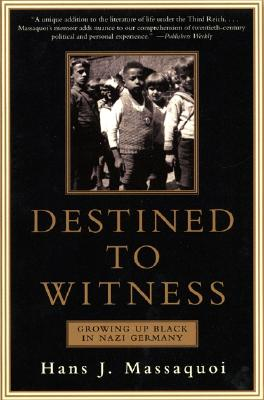 Destined to Witness By Massaquoi, Hans J.